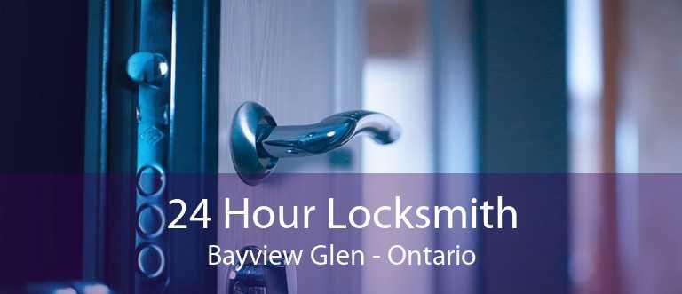 24 Hour Locksmith Bayview Glen - Ontario
