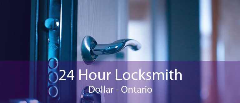 24 Hour Locksmith Dollar - Ontario