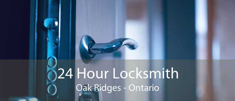 24 Hour Locksmith Oak Ridges - Ontario