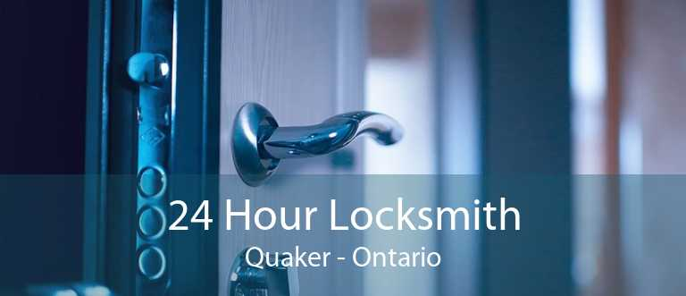 24 Hour Locksmith Quaker - Ontario