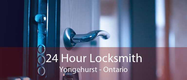 24 Hour Locksmith Yongehurst - Ontario