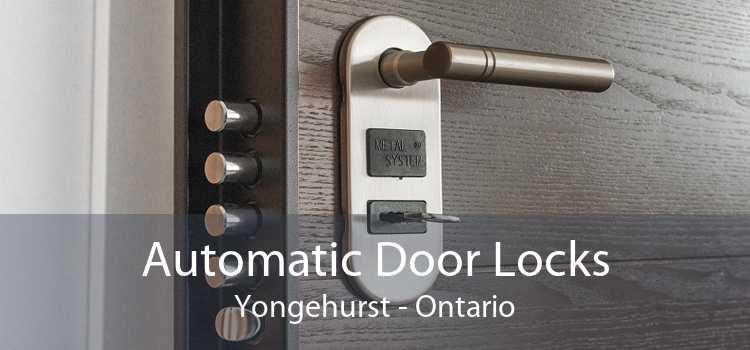 Automatic Door Locks Yongehurst - Ontario