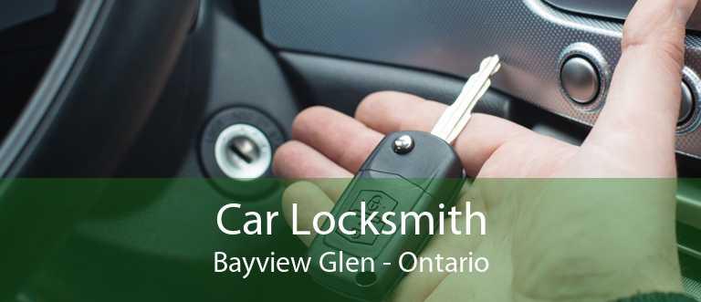 Car Locksmith Bayview Glen - Ontario