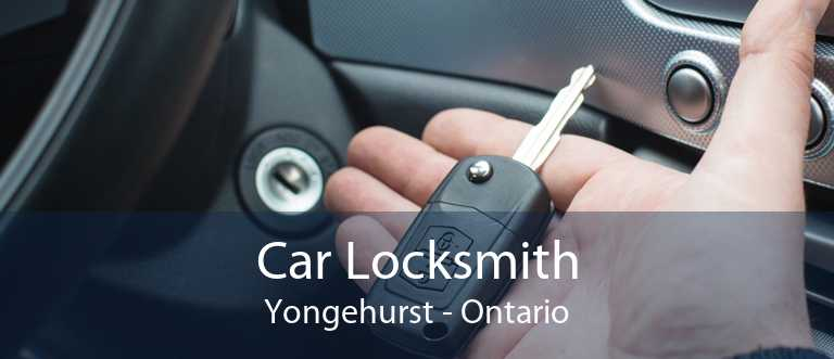 Car Locksmith Yongehurst - Ontario