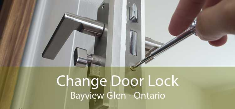 Change Door Lock Bayview Glen - Ontario