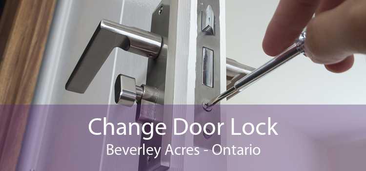 Change Door Lock Beverley Acres - Ontario