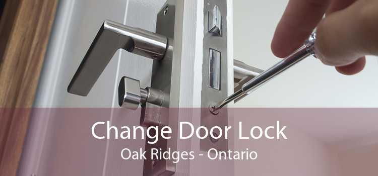 Change Door Lock Oak Ridges - Ontario