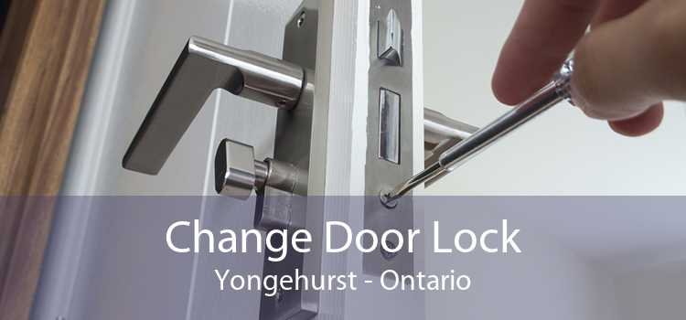 Change Door Lock Yongehurst - Ontario
