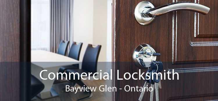 Commercial Locksmith Bayview Glen - Ontario