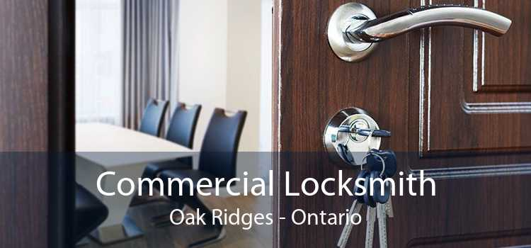 Commercial Locksmith Oak Ridges - Ontario