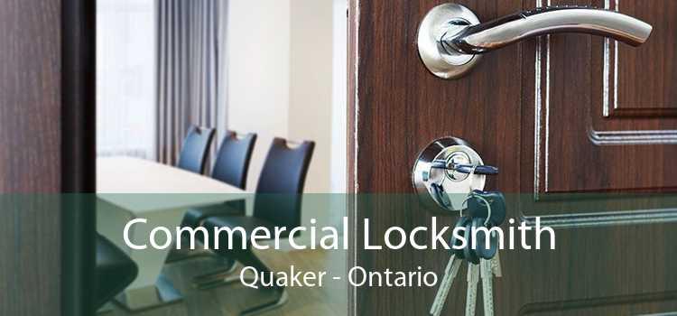 Commercial Locksmith Quaker - Ontario