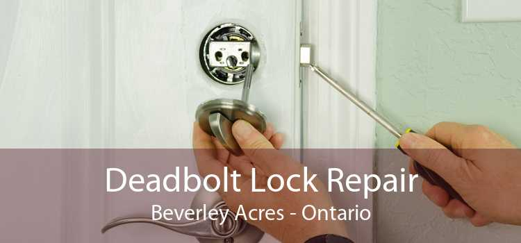 Deadbolt Lock Repair Beverley Acres - Ontario