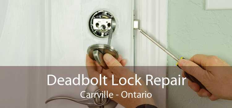 Deadbolt Lock Repair Carrville - Ontario