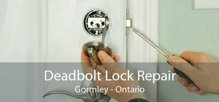 Deadbolt Lock Repair Gormley - Ontario