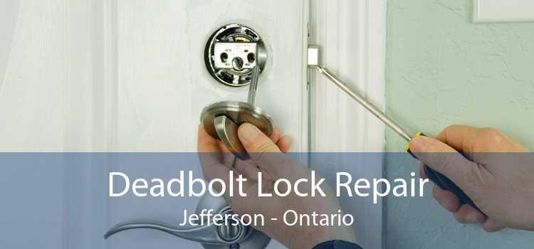 Deadbolt Lock Repair Jefferson - Ontario