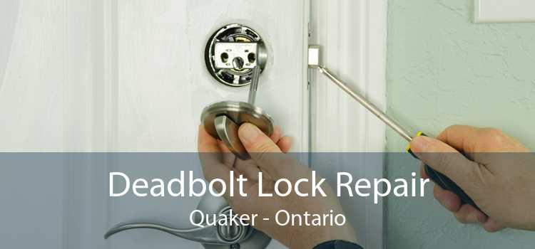Deadbolt Lock Repair Quaker - Ontario