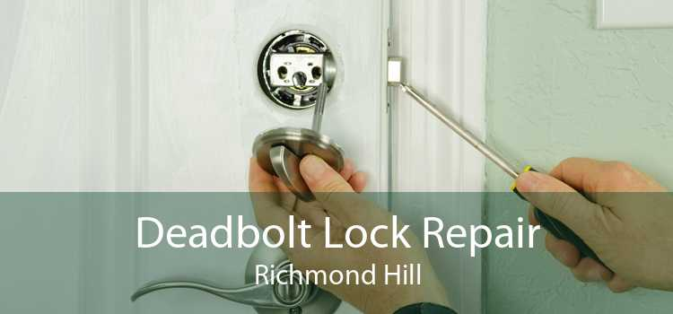 Deadbolt Lock Repair Richmond Hill