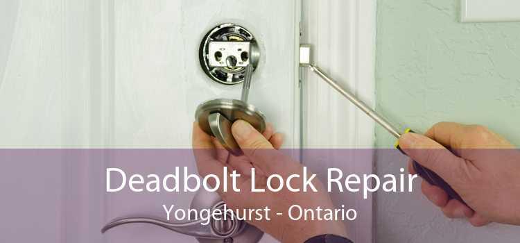 Deadbolt Lock Repair Yongehurst - Ontario