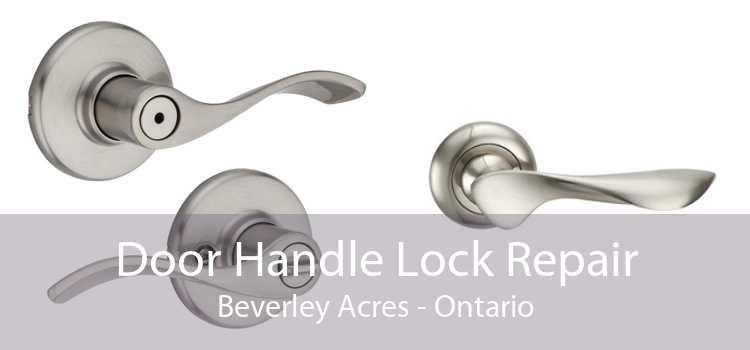 Door Handle Lock Repair Beverley Acres - Ontario