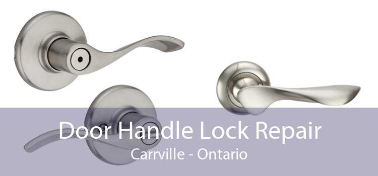 Door Handle Lock Repair Carrville - Ontario