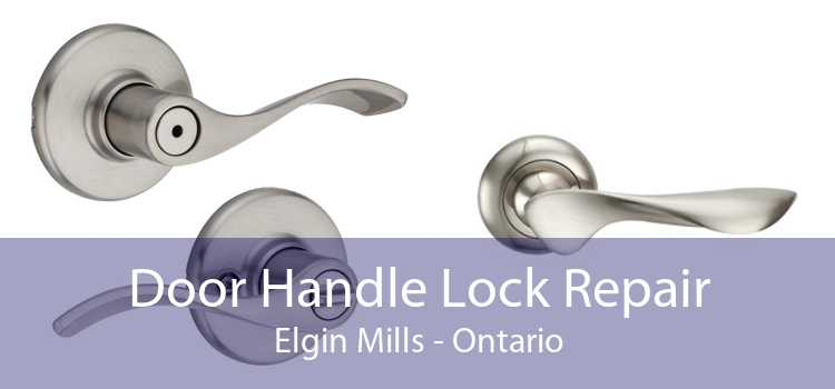 Door Handle Lock Repair Elgin Mills - Ontario