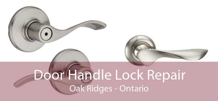 Door Handle Lock Repair Oak Ridges - Ontario
