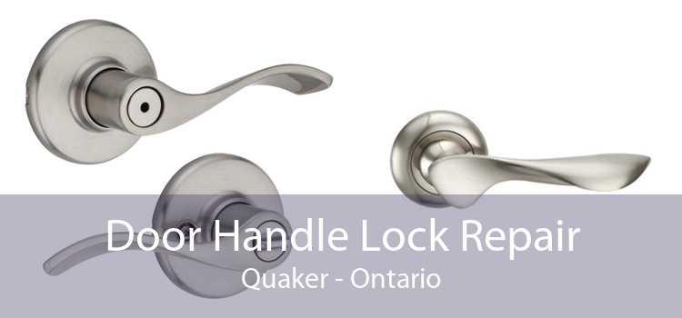 Door Handle Lock Repair Quaker - Ontario