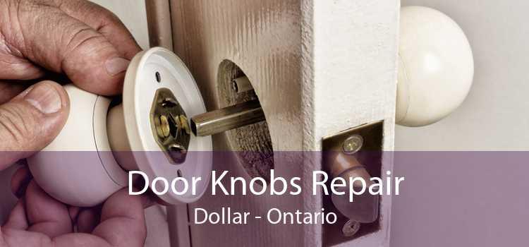 Door Knobs Repair Dollar - Ontario