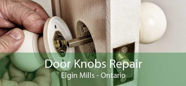 Door Knobs Repair Elgin Mills - Ontario
