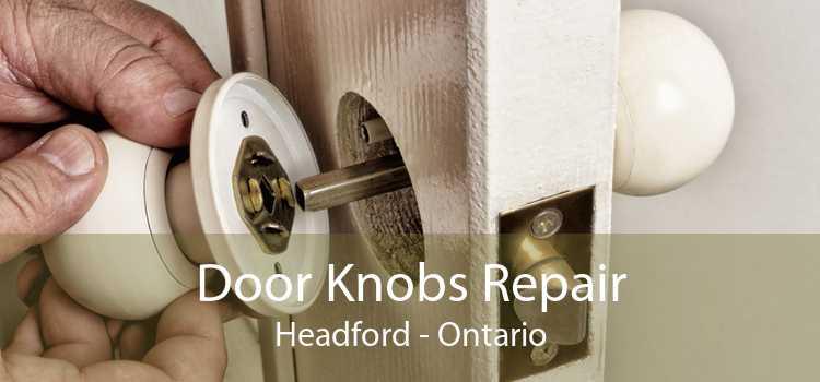 Door Knobs Repair Headford - Ontario