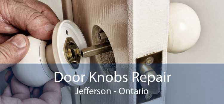 Door Knobs Repair Jefferson - Ontario