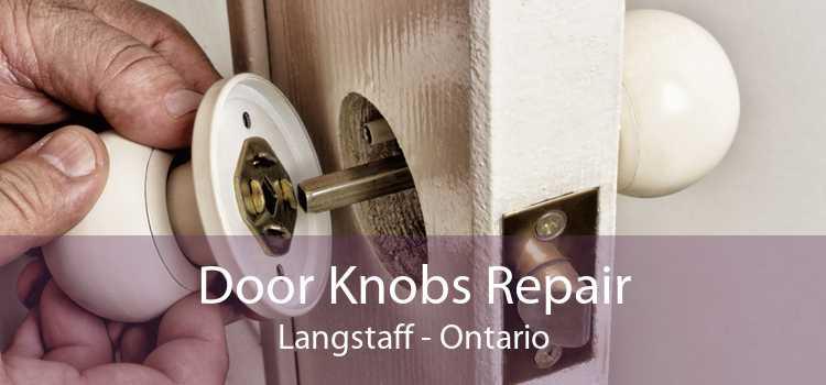 Door Knobs Repair Langstaff - Ontario