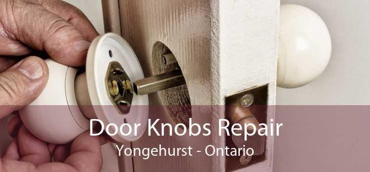 Door Knobs Repair Yongehurst - Ontario