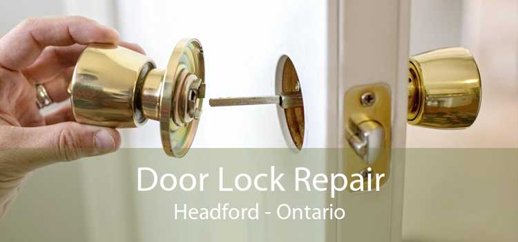 Door Lock Repair Headford - Ontario