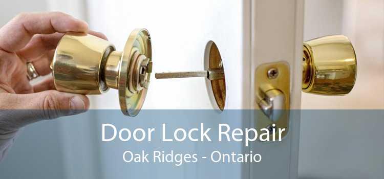 Door Lock Repair Oak Ridges - Ontario