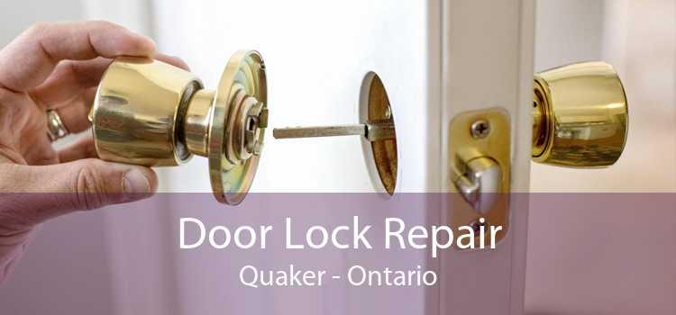 Door Lock Repair Quaker - Ontario