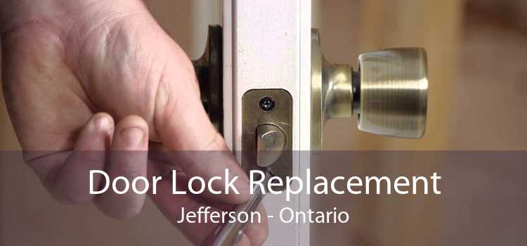 Door Lock Replacement Jefferson - Ontario