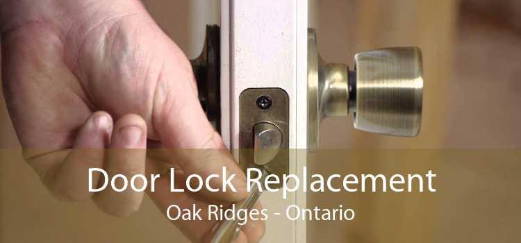 Door Lock Replacement Oak Ridges - Ontario