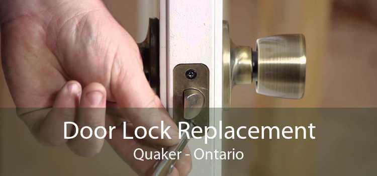 Door Lock Replacement Quaker - Ontario