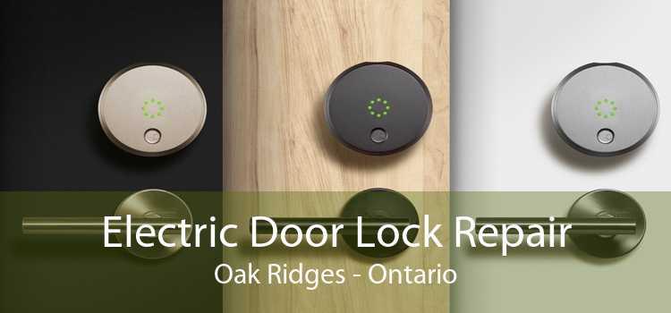 Electric Door Lock Repair Oak Ridges - Ontario