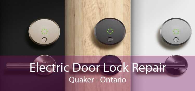 Electric Door Lock Repair Quaker - Ontario