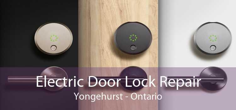 Electric Door Lock Repair Yongehurst - Ontario