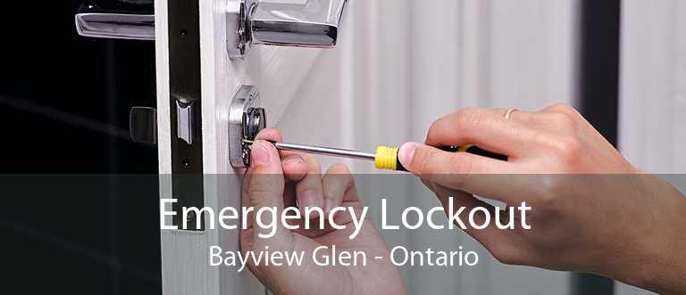 Emergency Lockout Bayview Glen - Ontario