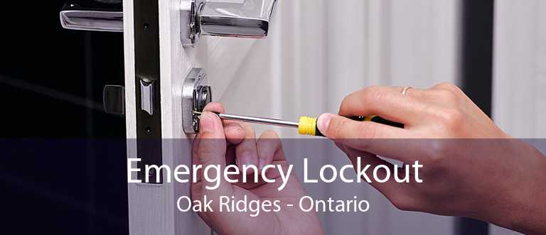 Emergency Lockout Oak Ridges - Ontario