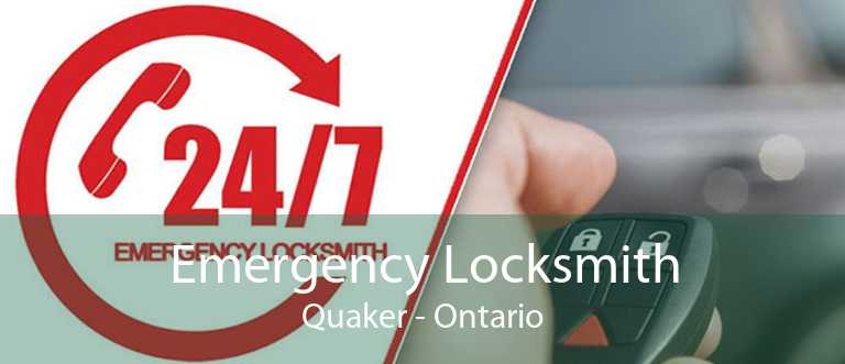 Emergency Locksmith Quaker - Ontario