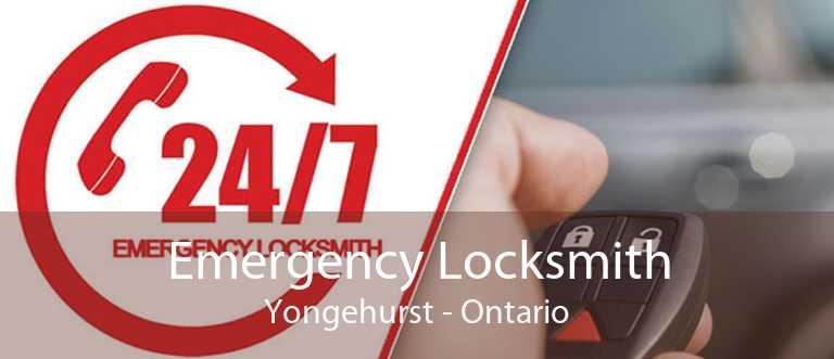Emergency Locksmith Yongehurst - Ontario