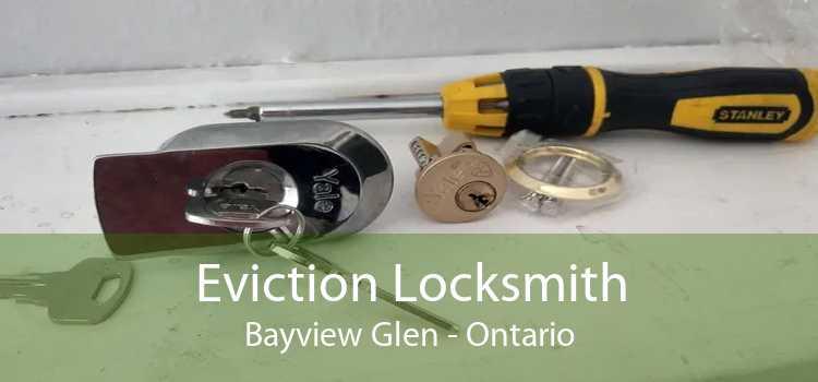 Eviction Locksmith Bayview Glen - Ontario