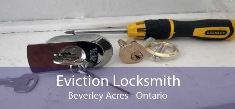 Eviction Locksmith Beverley Acres - Ontario