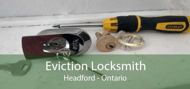 Eviction Locksmith Headford - Ontario