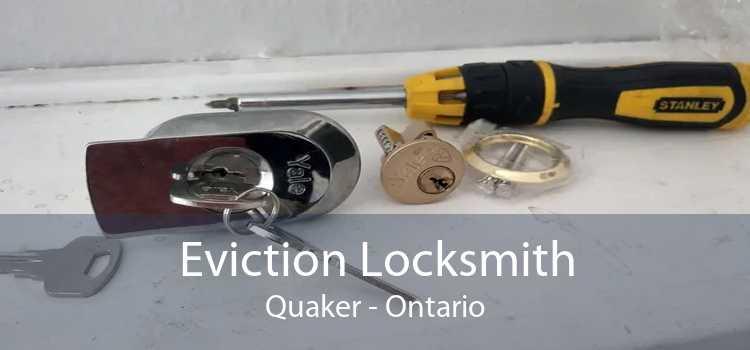 Eviction Locksmith Quaker - Ontario